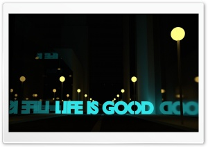 Life Is Good HD Wide Wallpaper for Widescreen