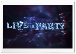 Live For The Party HD Wide Wallpaper for Widescreen