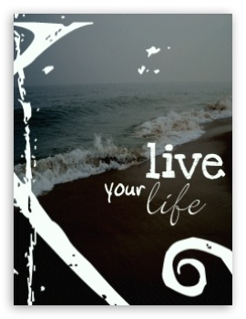 Live your Life HD wallpaper for Mobile VGA - VGA QVGA Smartphone ( PocketPC GPS iPod Zune BlackBerry HTC Samsung LG Nokia Eten Asus ) ;