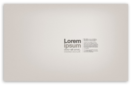 Lorem Ipsum Text HD wallpaper for Wide 16:10 5:3 Widescreen WHXGA WQXGA WUXGA WXGA WGA ; HD 16:9 High Definition WQHD QWXGA 1080p 900p 720p QHD nHD ; Standard 4:3 5:4 3:2 Fullscreen UXGA XGA SVGA QSXGA SXGA DVGA HVGA HQVGA devices ( Apple PowerBook G4 iPhone 4 3G 3GS iPod Touch ) ; Tablet 1:1 ; iPad 1/2/Mini ; Mobile 4:3 5:3 3:2 16:9 5:4 - UXGA XGA SVGA WGA DVGA HVGA HQVGA devices ( Apple PowerBook G4 iPhone 4 3G 3GS iPod Touch ) WQHD QWXGA 1080p 900p 720p QHD nHD QSXGA SXGA ; Dual 16:10 5:3 16:9 4:3 5:4 WHXGA WQXGA WUXGA WXGA WGA WQHD QWXGA 1080p 900p 720p QHD nHD UXGA XGA SVGA QSXGA SXGA ;