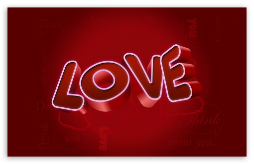 Love HD wallpaper for Wide 16:10 5:3 Widescreen WHXGA WQXGA WUXGA WXGA WGA ; HD 16:9 High Definition WQHD QWXGA 1080p 900p 720p QHD nHD ; Standard 4:3 5:4 3:2 Fullscreen UXGA XGA SVGA QSXGA SXGA DVGA HVGA HQVGA devices ( Apple PowerBook G4 iPhone 4 3G 3GS iPod Touch ) ; Tablet 1:1 ; iPad 1/2/Mini ; Mobile 4:3 5:3 3:2 16:9 5:4 - UXGA XGA SVGA WGA DVGA HVGA HQVGA devices ( Apple PowerBook G4 iPhone 4 3G 3GS iPod Touch ) WQHD QWXGA 1080p 900p 720p QHD nHD QSXGA SXGA ; Dual 16:10 5:3 4:3 5:4 WHXGA WQXGA WUXGA WXGA WGA UXGA XGA SVGA QSXGA SXGA ;