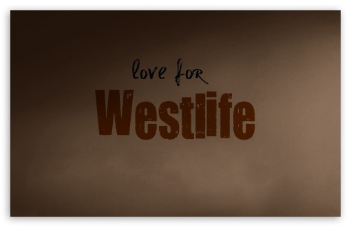 Love For Westlife HD wallpaper for Wide 16:10 5:3 Widescreen WHXGA WQXGA WUXGA WXGA WGA ; HD 16:9 High Definition WQHD QWXGA 1080p 900p 720p QHD nHD ; Standard 4:3 5:4 3:2 Fullscreen UXGA XGA SVGA QSXGA SXGA DVGA HVGA HQVGA devices ( Apple PowerBook G4 iPhone 4 3G 3GS iPod Touch ) ; Tablet 1:1 ; iPad 1/2/Mini ; Mobile 4:3 5:3 3:2 16:9 5:4 - UXGA XGA SVGA WGA DVGA HVGA HQVGA devices ( Apple PowerBook G4 iPhone 4 3G 3GS iPod Touch ) WQHD QWXGA 1080p 900p 720p QHD nHD QSXGA SXGA ;