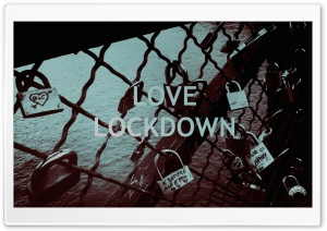 Love Lockdown Ultra HD Wallpaper for 4K UHD Widescreen desktop, tablet & smartphone