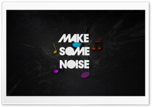 Make Some Noise HD Wide Wallpaper for 4K UHD Widescreen desktop & smartphone