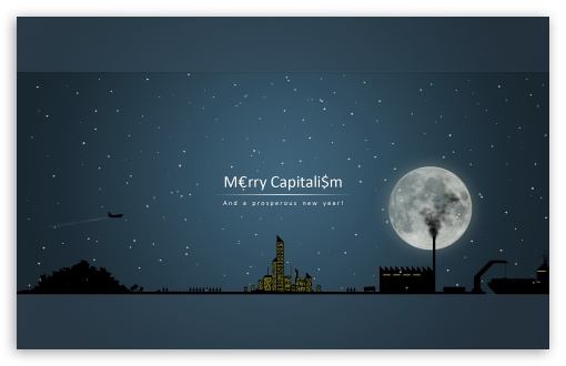 Merry Capitalism And A Prosperous New Year HD wallpaper for Wide 16:10 5:3 Widescreen WHXGA WQXGA WUXGA WXGA WGA ; HD 16:9 High Definition WQHD QWXGA 1080p 900p 720p QHD nHD ; Standard 4:3 5:4 3:2 Fullscreen UXGA XGA SVGA QSXGA SXGA DVGA HVGA HQVGA devices ( Apple PowerBook G4 iPhone 4 3G 3GS iPod Touch ) ; Tablet 1:1 ; iPad 1/2/Mini ; Mobile 4:3 5:3 3:2 16:9 5:4 - UXGA XGA SVGA WGA DVGA HVGA HQVGA devices ( Apple PowerBook G4 iPhone 4 3G 3GS iPod Touch ) WQHD QWXGA 1080p 900p 720p QHD nHD QSXGA SXGA ;