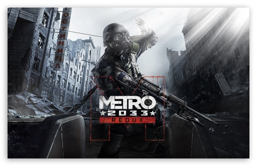 Metro 2033 Redux UltraHD Wallpaper for Wide 16:10 5:3 Widescreen WHXGA WQXGA WUXGA WXGA WGA ; 8K UHD TV 16:9 Ultra High Definition 2160p 1440p 1080p 900p 720p ; Standard 4:3 5:4 3:2 Fullscreen UXGA XGA SVGA QSXGA SXGA DVGA HVGA HQVGA ( Apple PowerBook G4 iPhone 4 3G 3GS iPod Touch ) ; Tablet 1:1 ; iPad 1/2/Mini ; Mobile 4:3 5:3 3:2 16:9 5:4 - UXGA XGA SVGA WGA DVGA HVGA HQVGA ( Apple PowerBook G4 iPhone 4 3G 3GS iPod Touch ) 2160p 1440p 1080p 900p 720p QSXGA SXGA ;