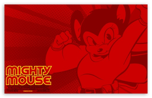 Mighty Mouse HD wallpaper for Wide 16:10 5:3 Widescreen WHXGA WQXGA WUXGA WXGA WGA ; Standard 4:3 3:2 Fullscreen UXGA XGA SVGA DVGA HVGA HQVGA devices ( Apple PowerBook G4 iPhone 4 3G 3GS iPod Touch ) ; iPad 1/2/Mini ; Mobile 4:3 5:3 3:2 16:9 - UXGA XGA SVGA WGA DVGA HVGA HQVGA devices ( Apple PowerBook G4 iPhone 4 3G 3GS iPod Touch ) WQHD QWXGA 1080p 900p 720p QHD nHD ;