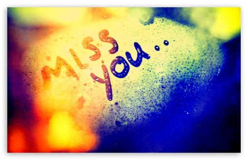 Miss You ❤ 4K UHD Wallpaper for Wide 16:10 5:3 Widescreen WHXGA WQXGA WUXGA WXGA WGA ; 4K UHD 16:9 Ultra High Definition 2160p 1440p 1080p 900p 720p ; Standard 4:3 5:4 3:2 Fullscreen UXGA XGA SVGA QSXGA SXGA DVGA HVGA HQVGA ( Apple PowerBook G4 iPhone 4 3G 3GS iPod Touch ) ; iPad 1/2/Mini ; Mobile 4:3 5:3 3:2 16:9 5:4 - UXGA XGA SVGA WGA DVGA HVGA HQVGA ( Apple PowerBook G4 iPhone 4 3G 3GS iPod Touch ) 2160p 1440p 1080p 900p 720p QSXGA SXGA ;