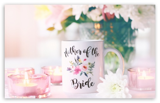 Mother Of The Bride Mug HD wallpaper for Wide 16:10 5:3 Widescreen WHXGA WQXGA WUXGA WXGA WGA ; UltraWide 21:9 24:10 ; HD 16:9 High Definition WQHD QWXGA 1080p 900p 720p QHD nHD ; UHD 16:9 WQHD QWXGA 1080p 900p 720p QHD nHD ; Standard 4:3 5:4 3:2 Fullscreen UXGA XGA SVGA QSXGA SXGA DVGA HVGA HQVGA devices ( Apple PowerBook G4 iPhone 4 3G 3GS iPod Touch ) ; Smartphone 3:2 DVGA HVGA HQVGA devices ( Apple PowerBook G4 iPhone 4 3G 3GS iPod Touch ) ; Tablet 1:1 ; iPad 1/2/Mini ; Mobile 4:3 5:3 3:2 16:9 5:4 - UXGA XGA SVGA WGA DVGA HVGA HQVGA devices ( Apple PowerBook G4 iPhone 4 3G 3GS iPod Touch ) WQHD QWXGA 1080p 900p 720p QHD nHD QSXGA SXGA ;