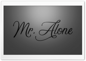 Mr Alone 4K HD Wide Wallpaper for 4K UHD Widescreen desktop & smartphone