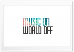 Music On, World Off HD Wide Wallpaper for 4K UHD Widescreen desktop & smartphone