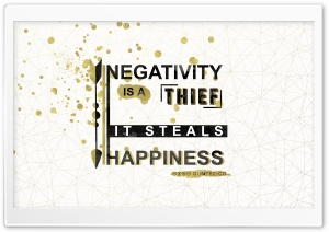 Negativity is a thief, it Steals Happiness. Quote HD Wide Wallpaper for 4K UHD Widescreen desktop & smartphone