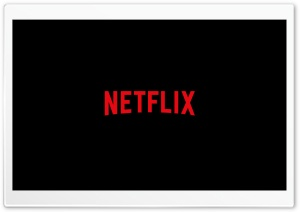 Netflix Ultra HD Wallpaper for 4K UHD Widescreen desktop, tablet & smartphone