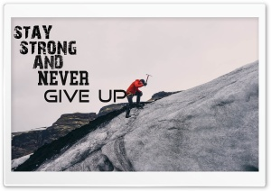 Never Give Up HD Wide Wallpaper for 4K UHD Widescreen desktop & smartphone