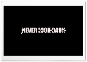 Never Look Back HD Wide Wallpaper for Widescreen