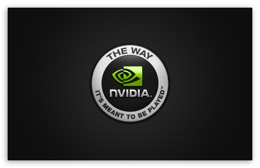 Nvidia HD wallpaper for Wide 16:10 5:3 Widescreen WHXGA WQXGA WUXGA WXGA WGA ; HD 16:9 High Definition WQHD QWXGA 1080p 900p 720p QHD nHD ; Standard 4:3 5:4 3:2 Fullscreen UXGA XGA SVGA QSXGA SXGA DVGA HVGA HQVGA devices ( Apple PowerBook G4 iPhone 4 3G 3GS iPod Touch ) ; Tablet 1:1 ; iPad 1/2/Mini ; Mobile 4:3 5:3 3:2 16:9 5:4 - UXGA XGA SVGA WGA DVGA HVGA HQVGA devices ( Apple PowerBook G4 iPhone 4 3G 3GS iPod Touch ) WQHD QWXGA 1080p 900p 720p QHD nHD QSXGA SXGA ;