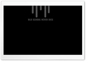 Old School Never Dies Ultra HD Wallpaper for 4K UHD Widescreen desktop, tablet & smartphone