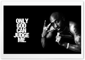 Only God Can Judge Me - Tupac HD Wide Wallpaper for 4K UHD Widescreen desktop & smartphone