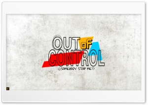Out of Control HD Wide Wallpaper for 4K UHD Widescreen desktop & smartphone