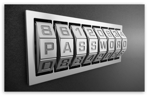 Password ❤ 4K UHD Wallpaper for Wide 16:10 5:3 Widescreen WHXGA WQXGA WUXGA WXGA WGA ; 4K UHD 16:9 Ultra High Definition 2160p 1440p 1080p 900p 720p ; Standard 4:3 5:4 3:2 Fullscreen UXGA XGA SVGA QSXGA SXGA DVGA HVGA HQVGA ( Apple PowerBook G4 iPhone 4 3G 3GS iPod Touch ) ; Tablet 1:1 ; iPad 1/2/Mini ; Mobile 4:3 5:3 3:2 16:9 5:4 - UXGA XGA SVGA WGA DVGA HVGA HQVGA ( Apple PowerBook G4 iPhone 4 3G 3GS iPod Touch ) 2160p 1440p 1080p 900p 720p QSXGA SXGA ;