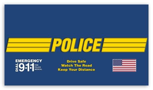 Police Drive Safe ❤ 4K UHD Wallpaper for 4K UHD 16:9 Ultra High Definition 2160p 1440p 1080p 900p 720p ; Mobile 16:9 - 2160p 1440p 1080p 900p 720p ;