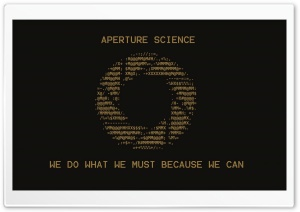 Portal - Aperture Science ASCII  Motto HD Wide Wallpaper for 4K UHD Widescreen desktop & smartphone