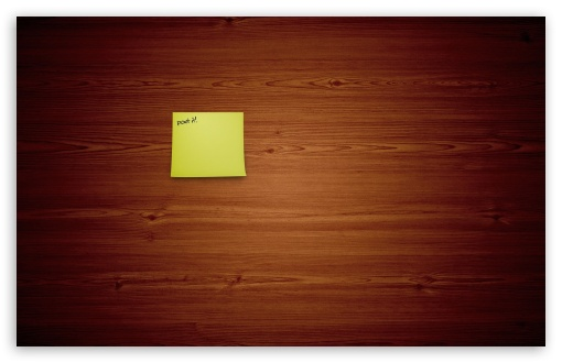 Post It Note UltraHD Wallpaper for Wide 16:10 5:3 Widescreen WHXGA WQXGA WUXGA WXGA WGA ; 8K UHD TV 16:9 Ultra High Definition 2160p 1440p 1080p 900p 720p ; Standard 4:3 5:4 3:2 Fullscreen UXGA XGA SVGA QSXGA SXGA DVGA HVGA HQVGA ( Apple PowerBook G4 iPhone 4 3G 3GS iPod Touch ) ; Tablet 1:1 ; iPad 1/2/Mini ; Mobile 4:3 5:3 3:2 16:9 5:4 - UXGA XGA SVGA WGA DVGA HVGA HQVGA ( Apple PowerBook G4 iPhone 4 3G 3GS iPod Touch ) 2160p 1440p 1080p 900p 720p QSXGA SXGA ; Dual 16:10 5:3 16:9 4:3 5:4 WHXGA WQXGA WUXGA WXGA WGA 2160p 1440p 1080p 900p 720p UXGA XGA SVGA QSXGA SXGA ;