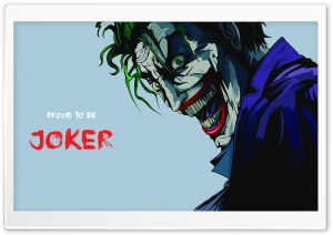 Proud to be Joker Ultra HD Wallpaper for 4K UHD Widescreen desktop, tablet & smartphone