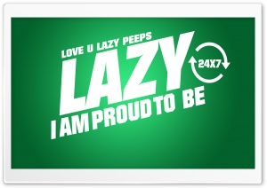 Proud To Be Lazy HD Wide Wallpaper for Widescreen