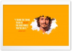 Quote by Johnny Deep HD Wide Wallpaper for 4K UHD Widescreen desktop & smartphone