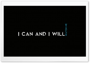 Quotes  I CaN AnD I  WiLl Ultra HD Wallpaper for 4K UHD Widescreen desktop, tablet & smartphone