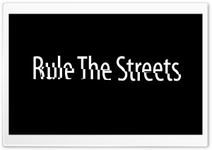 Rule the Street HD Wide Wallpaper for Widescreen