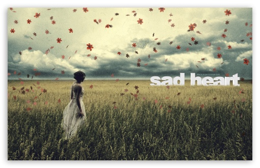 Sad Heart HD wallpaper for Wide 16:10 5:3 Widescreen WHXGA WQXGA WUXGA WXGA WGA ; HD 16:9 High Definition WQHD QWXGA 1080p 900p 720p QHD nHD ; Standard 4:3 5:4 3:2 Fullscreen UXGA XGA SVGA QSXGA SXGA DVGA HVGA HQVGA devices ( Apple PowerBook G4 iPhone 4 3G 3GS iPod Touch ) ; Tablet 1:1 ; iPad 1/2/Mini ; Mobile 4:3 5:3 3:2 16:9 5:4 - UXGA XGA SVGA WGA DVGA HVGA HQVGA devices ( Apple PowerBook G4 iPhone 4 3G 3GS iPod Touch ) WQHD QWXGA 1080p 900p 720p QHD nHD QSXGA SXGA ;