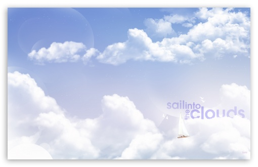 Sail into the Clouds HD wallpaper for Wide 16:10 5:3 Widescreen WHXGA WQXGA WUXGA WXGA WGA ; HD 16:9 High Definition WQHD QWXGA 1080p 900p 720p QHD nHD ; UHD 16:9 WQHD QWXGA 1080p 900p 720p QHD nHD ; Standard 4:3 5:4 3:2 Fullscreen UXGA XGA SVGA QSXGA SXGA DVGA HVGA HQVGA devices ( Apple PowerBook G4 iPhone 4 3G 3GS iPod Touch ) ; Tablet 1:1 ; iPad 1/2/Mini ; Mobile 4:3 5:3 3:2 16:9 5:4 - UXGA XGA SVGA WGA DVGA HVGA HQVGA devices ( Apple PowerBook G4 iPhone 4 3G 3GS iPod Touch ) WQHD QWXGA 1080p 900p 720p QHD nHD QSXGA SXGA ; Dual 16:10 5:3 16:9 4:3 5:4 WHXGA WQXGA WUXGA WXGA WGA WQHD QWXGA 1080p 900p 720p QHD nHD UXGA XGA SVGA QSXGA SXGA ;