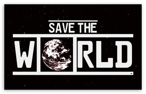 SAVE THE WORLD ❤ 4K UHD Wallpaper for Wide 16:10 5:3 Widescreen WHXGA WQXGA WUXGA WXGA WGA ; UltraWide 21:9 24:10 ; 4K UHD 16:9 Ultra High Definition 2160p 1440p 1080p 900p 720p ; UHD 16:9 2160p 1440p 1080p 900p 720p ; Standard 4:3 3:2 Fullscreen UXGA XGA SVGA DVGA HVGA HQVGA ( Apple PowerBook G4 iPhone 4 3G 3GS iPod Touch ) ; iPad 1/2/Mini ; Mobile 4:3 5:3 3:2 16:9 - UXGA XGA SVGA WGA DVGA HVGA HQVGA ( Apple PowerBook G4 iPhone 4 3G 3GS iPod Touch ) 2160p 1440p 1080p 900p 720p ; Dual 4:3 5:4 UXGA XGA SVGA QSXGA SXGA ; Triple 16:10 5:4 3:2 WHXGA WQXGA WUXGA WXGA QSXGA SXGA DVGA HVGA HQVGA ( Apple PowerBook G4 iPhone 4 3G 3GS iPod Touch ) ;