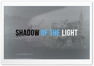 Shadow Of The Light HD Wide Wallpaper for Widescreen