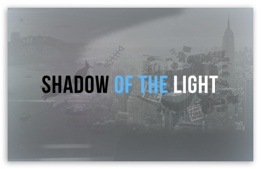 Shadow Of The Light ❤ 4K UHD Wallpaper for Wide 16:10 5:3 Widescreen WHXGA WQXGA WUXGA WXGA WGA ; 4K UHD 16:9 Ultra High Definition 2160p 1440p 1080p 900p 720p ; Standard 4:3 5:4 3:2 Fullscreen UXGA XGA SVGA QSXGA SXGA DVGA HVGA HQVGA ( Apple PowerBook G4 iPhone 4 3G 3GS iPod Touch ) ; iPad 1/2/Mini ; Mobile 4:3 5:3 3:2 16:9 5:4 - UXGA XGA SVGA WGA DVGA HVGA HQVGA ( Apple PowerBook G4 iPhone 4 3G 3GS iPod Touch ) 2160p 1440p 1080p 900p 720p QSXGA SXGA ;