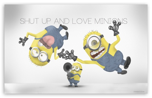 Shut Up and Love Minions HD wallpaper for Wide 16:10 5:3 Widescreen WHXGA WQXGA WUXGA WXGA WGA ; HD 16:9 High Definition WQHD QWXGA 1080p 900p 720p QHD nHD ; Standard 3:2 Fullscreen DVGA HVGA HQVGA devices ( Apple PowerBook G4 iPhone 4 3G 3GS iPod Touch ) ; Mobile 5:3 3:2 16:9 - WGA DVGA HVGA HQVGA devices ( Apple PowerBook G4 iPhone 4 3G 3GS iPod Touch ) WQHD QWXGA 1080p 900p 720p QHD nHD ;
