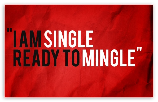 Single-Ready To Mingle UltraHD Wallpaper for Wide 16:10 5:3 Widescreen WHXGA WQXGA WUXGA WXGA WGA ; 8K UHD TV 16:9 Ultra High Definition 2160p 1440p 1080p 900p 720p ; Standard 4:3 3:2 Fullscreen UXGA XGA SVGA DVGA HVGA HQVGA ( Apple PowerBook G4 iPhone 4 3G 3GS iPod Touch ) ; iPad 1/2/Mini ; Mobile 4:3 5:3 3:2 16:9 - UXGA XGA SVGA WGA DVGA HVGA HQVGA ( Apple PowerBook G4 iPhone 4 3G 3GS iPod Touch ) 2160p 1440p 1080p 900p 720p ;