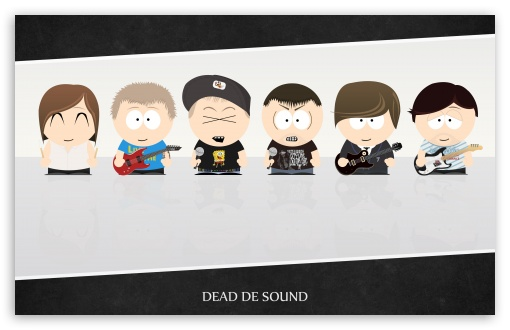 South Park Dead De Sound HD wallpaper for Wide 16:10 5:3 Widescreen WHXGA WQXGA WUXGA WXGA WGA ; HD 16:9 High Definition WQHD QWXGA 1080p 900p 720p QHD nHD ; UHD 16:9 WQHD QWXGA 1080p 900p 720p QHD nHD ; Standard 4:3 3:2 Fullscreen UXGA XGA SVGA DVGA HVGA HQVGA devices ( Apple PowerBook G4 iPhone 4 3G 3GS iPod Touch ) ; iPad 1/2/Mini ; Mobile 4:3 5:3 3:2 - UXGA XGA SVGA WGA DVGA HVGA HQVGA devices ( Apple PowerBook G4 iPhone 4 3G 3GS iPod Touch ) ;