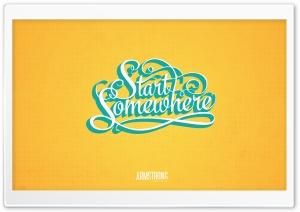 Start Somewhere HD Wide Wallpaper for 4K UHD Widescreen desktop & smartphone