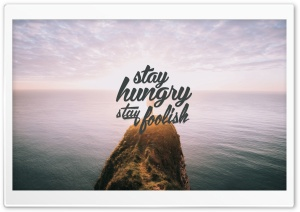 Stay Hungry Stay Foolish HD Wide Wallpaper for 4K UHD Widescreen desktop & smartphone