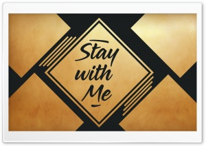 Stay with Me HD Wide Wallpaper for 4K UHD Widescreen desktop & smartphone