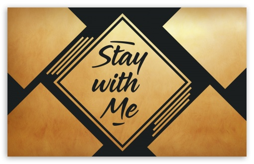 Stay with Me UltraHD Wallpaper for Wide 16:10 5:3 Widescreen WHXGA WQXGA WUXGA WXGA WGA ; UltraWide 21:9 24:10 ; 8K UHD TV 16:9 Ultra High Definition 2160p 1440p 1080p 900p 720p ; UHD 16:9 2160p 1440p 1080p 900p 720p ; Standard 4:3 5:4 3:2 Fullscreen UXGA XGA SVGA QSXGA SXGA DVGA HVGA HQVGA ( Apple PowerBook G4 iPhone 4 3G 3GS iPod Touch ) ; Smartphone 16:9 3:2 5:3 2160p 1440p 1080p 900p 720p DVGA HVGA HQVGA ( Apple PowerBook G4 iPhone 4 3G 3GS iPod Touch ) WGA ; Tablet 1:1 ; iPad 1/2/Mini ; Mobile 4:3 5:3 3:2 16:9 5:4 - UXGA XGA SVGA WGA DVGA HVGA HQVGA ( Apple PowerBook G4 iPhone 4 3G 3GS iPod Touch ) 2160p 1440p 1080p 900p 720p QSXGA SXGA ; Dual 4:3 5:4 3:2 UXGA XGA SVGA QSXGA SXGA DVGA HVGA HQVGA ( Apple PowerBook G4 iPhone 4 3G 3GS iPod Touch ) ;