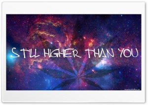 STILL HIGHER THAN YOU HD Wide Wallpaper for Widescreen