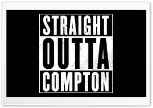 Straight Outta Compton HD Wide Wallpaper for 4K UHD Widescreen desktop & smartphone