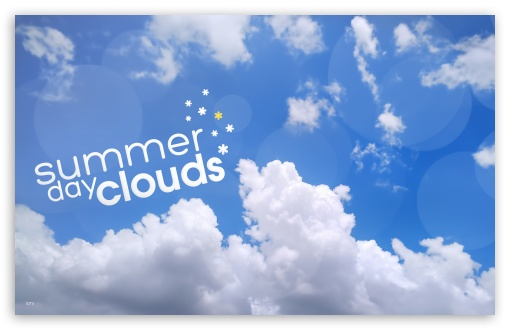 Summer Day Clouds HD wallpaper for Wide 16:10 5:3 Widescreen WHXGA WQXGA WUXGA WXGA WGA ; HD 16:9 High Definition WQHD QWXGA 1080p 900p 720p QHD nHD ; Standard 4:3 5:4 3:2 Fullscreen UXGA XGA SVGA QSXGA SXGA DVGA HVGA HQVGA devices ( Apple PowerBook G4 iPhone 4 3G 3GS iPod Touch ) ; Tablet 1:1 ; iPad 1/2/Mini ; Mobile 4:3 5:3 3:2 16:9 5:4 - UXGA XGA SVGA WGA DVGA HVGA HQVGA devices ( Apple PowerBook G4 iPhone 4 3G 3GS iPod Touch ) WQHD QWXGA 1080p 900p 720p QHD nHD QSXGA SXGA ;