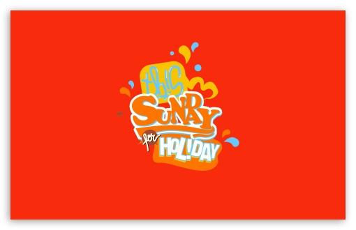 Sunday For Holiday HD wallpaper for Wide 16:10 5:3 Widescreen WHXGA WQXGA WUXGA WXGA WGA ; HD 16:9 High Definition WQHD QWXGA 1080p 900p 720p QHD nHD ; Standard 4:3 5:4 Fullscreen UXGA XGA SVGA QSXGA SXGA ; MS 3:2 DVGA HVGA HQVGA devices ( Apple PowerBook G4 iPhone 4 3G 3GS iPod Touch ) ; Mobile VGA WVGA iPhone iPad PSP Phone - VGA QVGA Smartphone ( PocketPC GPS iPod Zune BlackBerry HTC Samsung LG Nokia Eten Asus ) WVGA WQVGA Smartphone ( HTC Samsung Sony Ericsson LG Vertu MIO ) HVGA Smartphone ( Apple iPhone iPod BlackBerry HTC Samsung Nokia ) Sony PSP Zune HD Zen ; Tablet 1&2 ;