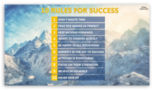 Ten Rules for Success ❤ 4K UHD Wallpaper for 4K UHD 16:9 Ultra High Definition 2160p 1440p 1080p 900p 720p ; Tablet 1:1 ; Mobile 16:9 - 2160p 1440p 1080p 900p 720p ;