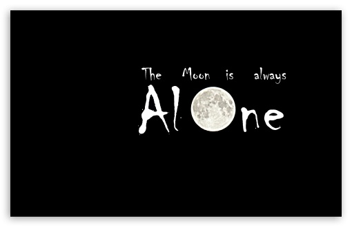 The Moon is Always Alone HD wallpaper for Wide 16:10 5:3 Widescreen WHXGA WQXGA WUXGA WXGA WGA ; HD 16:9 High Definition WQHD QWXGA 1080p 900p 720p QHD nHD ; Standard 4:3 5:4 3:2 Fullscreen UXGA XGA SVGA QSXGA SXGA DVGA HVGA HQVGA devices ( Apple PowerBook G4 iPhone 4 3G 3GS iPod Touch ) ; Tablet 1:1 ; iPad 1/2/Mini ; Mobile 4:3 5:3 3:2 16:9 5:4 - UXGA XGA SVGA WGA DVGA HVGA HQVGA devices ( Apple PowerBook G4 iPhone 4 3G 3GS iPod Touch ) WQHD QWXGA 1080p 900p 720p QHD nHD QSXGA SXGA ; Dual 16:10 5:3 16:9 4:3 5:4 WHXGA WQXGA WUXGA WXGA WGA WQHD QWXGA 1080p 900p 720p QHD nHD UXGA XGA SVGA QSXGA SXGA ;